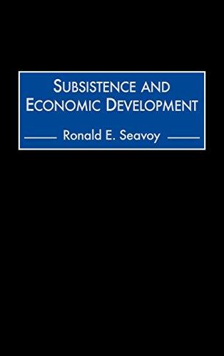 9780275967819: Subsistence and Economic Development