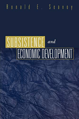9780275967826: Subsistence and Economic Development
