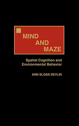 Mind and Maze: Spatial Cognition and Environmental Behavior: Devlin, Ann S.