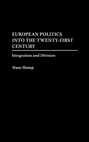European Politics Into the Twenty First Century Integratiion and Division
