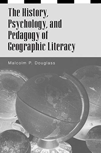 9780275968045: The History, Psychology, and Pedagogy of Geographic Literacy