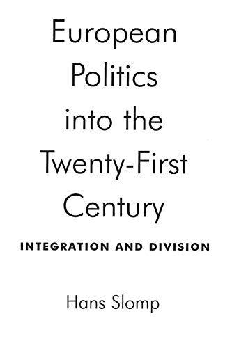 European Politics into the Twenty-First Century: Integration and Division: Hans Slomp