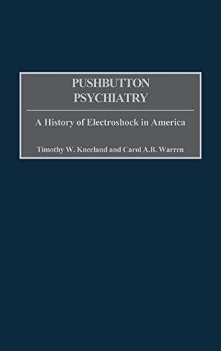 9780275968151: Pushbutton Psychiatry: A History of Electroshock in America