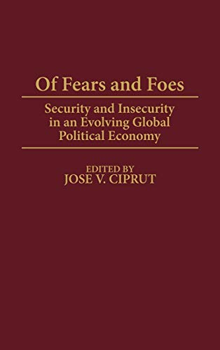 Of Fears and Foes : Security and: Ciprut, Jose V.