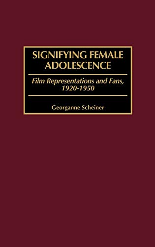 9780275968953: Signifying Female Adolescence: Film Representations and Fans, 1920-1950