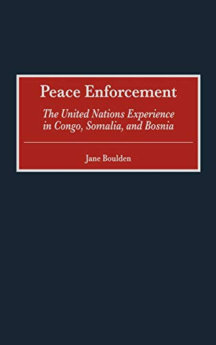 9780275969066: Peace Enforcement: The United Nations Experience in Congo, Somalia, and Bosnia