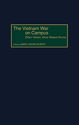 9780275969097: The Vietnam War on Campus: Other Voices, More Distant Drums