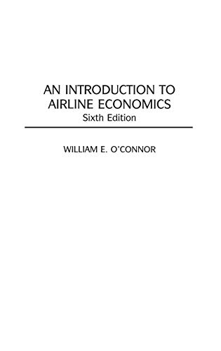 9780275969110: An Introduction to Airline Economics, 6th Edition