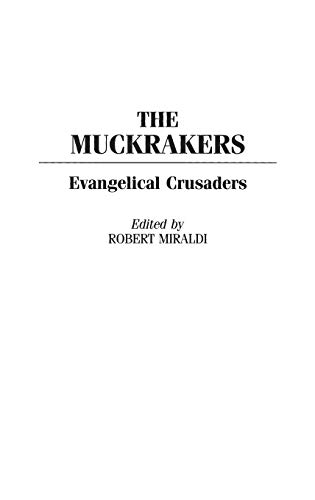 9780275969158: The Muckrakers: Evangelical Crusaders