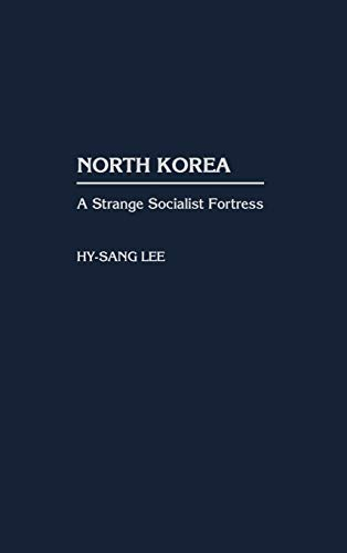 9780275969172: North Korea: A Strange Socialist Fortress