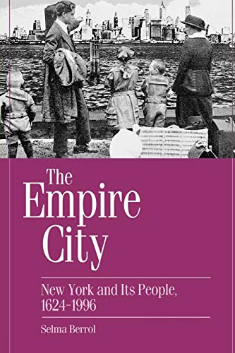 9780275969356: The Empire City: New York and Its People, 1624-1996