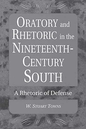 9780275969691: Oratory and Rhetoric in the Nineteenth-Century South: A Rhetoric of Defense