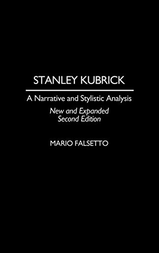 9780275969745: Stanley Kubrick: A Narrative and Stylistic Analysis