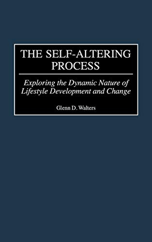 9780275969936: The Self-Altering Process: Exploring the Dynamic Nature of Lifestyle Development and Change