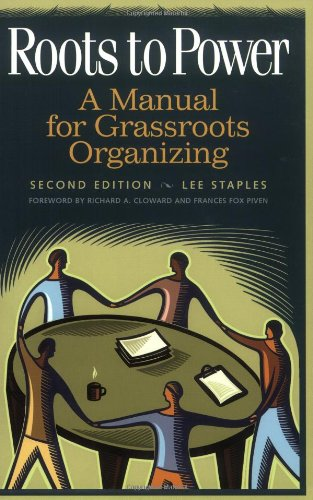 9780275969981: Roots to Power: A Manual for Grassroots Organizing