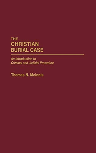 9780275970277: The Christian Burial Case: An Introduction to Criminal and Judicial Procedure