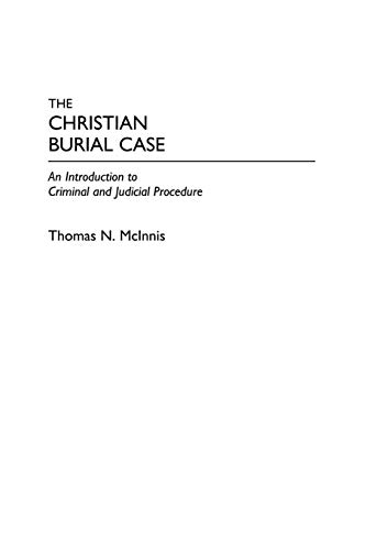 9780275970284: The Christian Burial Case: An Introduction to Criminal and Judicial Procedure