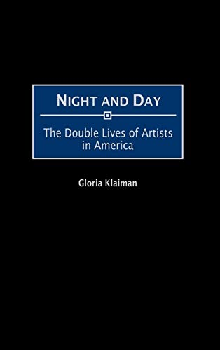 Night and Day: The Double Lives of Artists in America: Gloria Klaiman