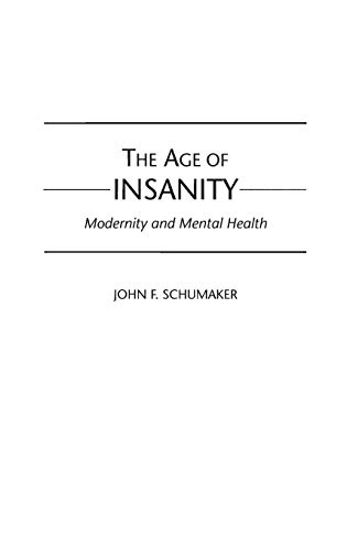 9780275970529: The Age of Insanity: Modernity and Mental Health
