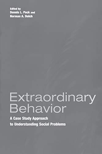 9780275970574: Extraordinary Behavior: A Case Study Approach to Understanding Social Problems