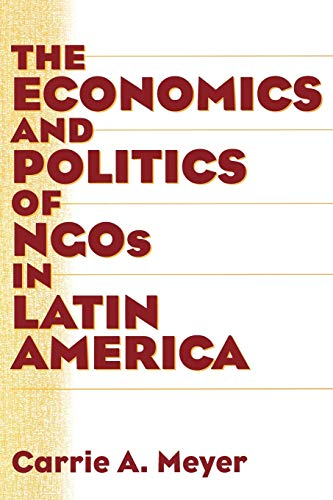 9780275970994: The Economics and Politics of NGOs in Latin America