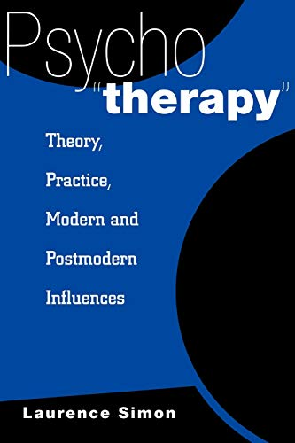 9780275971007: Psychotherapy: Theory, Practice, Modern and Postmodern Influences