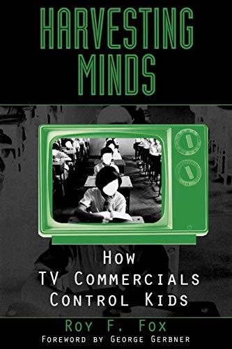 9780275971014: Harvesting Minds: How TV Commercials Control Kids