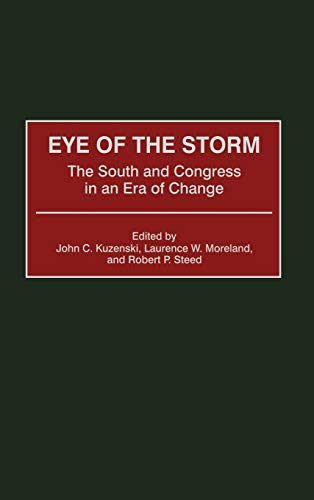 9780275971144: Eye of the Storm: The South and Congress in an Era of Change
