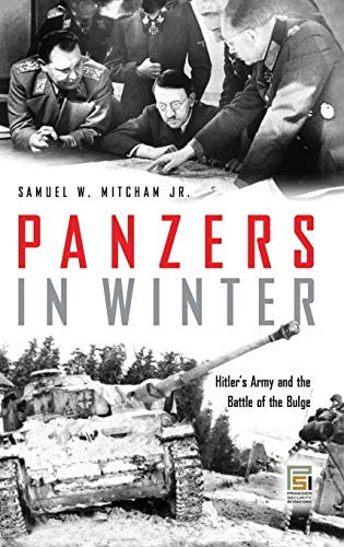 9780275971151: Panzers in Winter: Hitler's Army and the Battle of the Bulge (Praeger Security International)