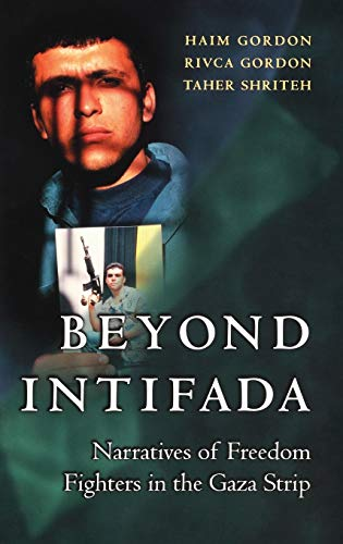 9780275971298: Beyond Intifada: Narratives of Freedom Fighters in the Gaza Strip