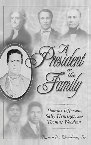 9780275971748: A President in the Family: Thomas Jefferson, Sally Hemings, and Thomas Woodson