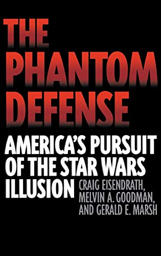9780275971830: The Phantom Defense: America's Pursuit of the Star Wars Illusion