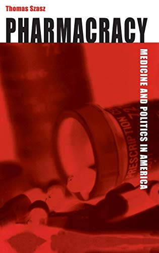 9780275971960: Pharmacracy: Medicine and Politics in America