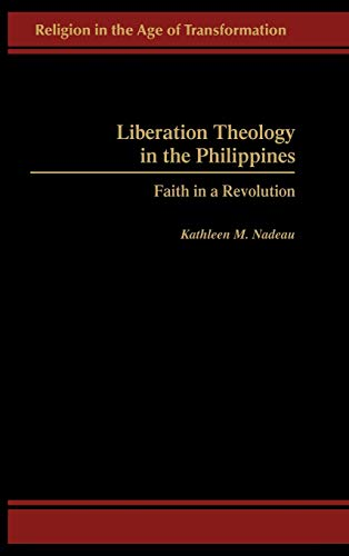 9780275971984: Liberation Theology in the Philippines: Faith in a Revolution