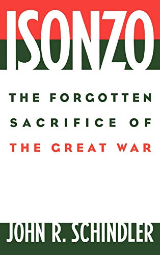 9780275972042: Isonzo: The Forgotten Sacrifice of the Great War
