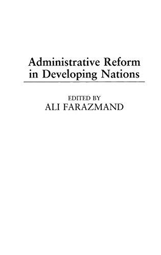 Administrative Reform in Developing Nations: Ali Farazmand