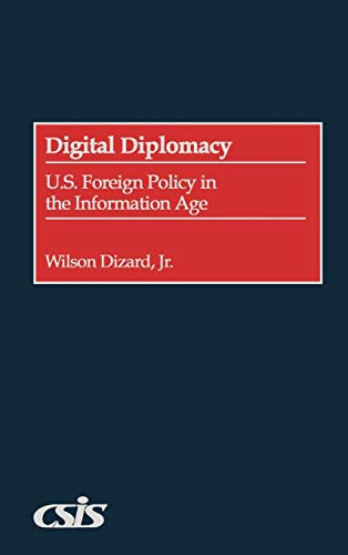 9780275972271: Digital Diplomacy: U.S. Foreign Policy in the Information Age
