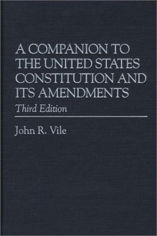 9780275972516: A Companion to the United States Constitution and Its Amendments, Third Edition: