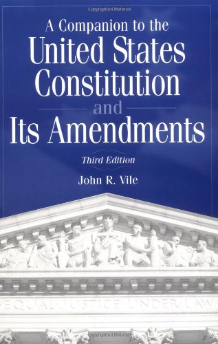 9780275972523: A Companion to the United States Constitution and Its Amendments, Third Edition:
