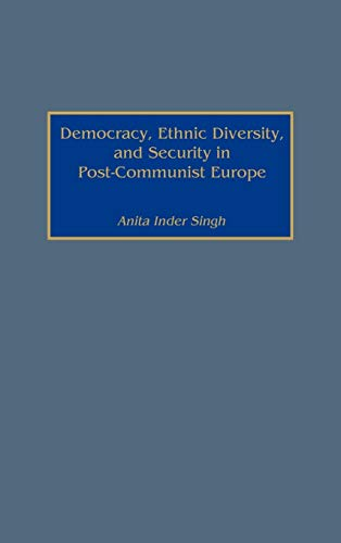 9780275972585: Democracy, Ethnic Diversity, and Security in Post-Communist Europe