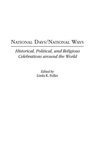 9780275972707: National Days/National Ways: Historical, Political, and Religious Celebrations around the World