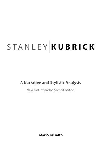 9780275972912: Stanley Kubrick: A Narrative and Stylistic Analysis