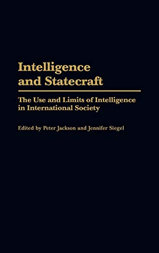 9780275972950: Intelligence and Statecraft: The Use and Limits of Intelligence in International Society