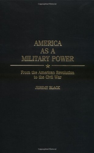 9780275972981: America as a Military Power, 1775-1865: (Studies in Military History and International Affairs)