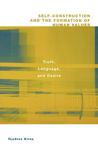9780275973148: Self-Construction and the Formation of Human Values: Truth, Language, and Desire