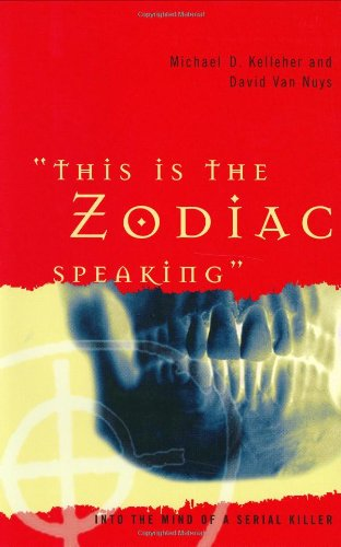 9780275973384: This Is the Zodiac Speaking: Into the Mind of a Serial Killer