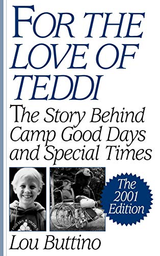 9780275973414: For the Love of Teddi: The Story Behind Camp Good Days and Special Times The 2001 Edition