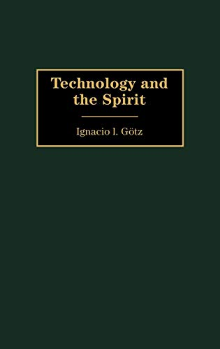 9780275973469: Technology and the Spirit
