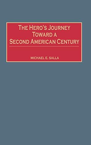 9780275973735: The Hero's Journey Toward a Second American Century: