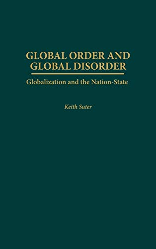9780275973889: Global Order and Global Disorder: Globalization and the Nation-State
